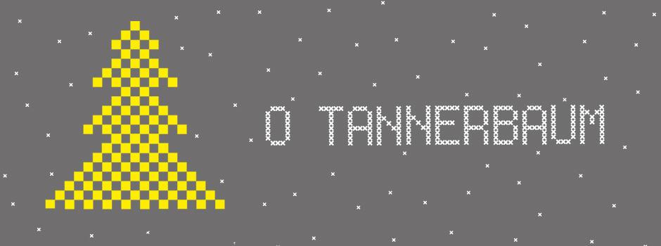 O Tannerbaum TANNER Weihnachtsgruß
