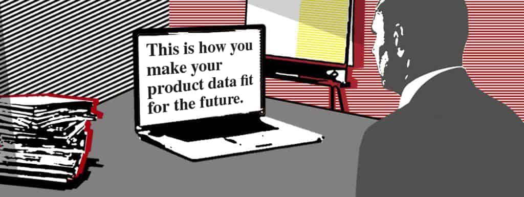 Beitragsbild So machen Sie Ihre Produktdaten fit für die Zukunft